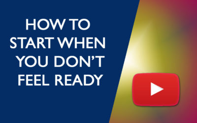 How to start when you don't feel ready