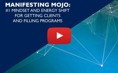 Manifesting Mojo : Getting Clients, Filling Programs